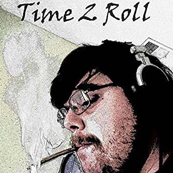 Time 2 Roll
