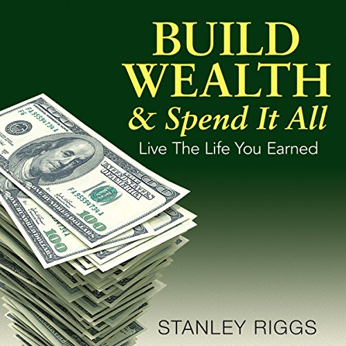 Build Wealth & Spend It All audiobook cover art