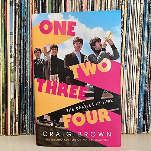 One Two Three Four: The Beatles in Time: : The Sunday Times Bestselling Story of the World's Most Popular Band