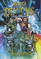 Norse Myths: Thor and Loki: a Viking Graphic Novel
