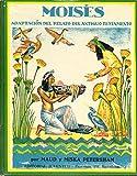 MOISÉS. Adaptación del relato del Antiguo Testamento.