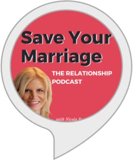 Save Your Marriage - The Relationship Podcast