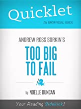 Quicklet On Too Big To Fail By Andrew Ross Sorkin (Cliffnotes-Like Book Summary)