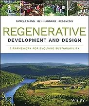 Regenerative Development and Design: A Framework for Evolving Sustainability