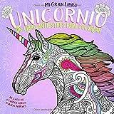 Mi Gran Libro Unicornio. Un libro antiestrés para colorear. Regalo de cumpleaños para niñas: Cosas de unicornios baratas. Es súper mono! (Libros para Colorear para Infantil, Joven y Adultos)