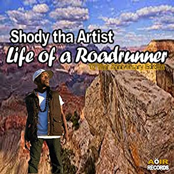 Life of a Roadrunner (10 Year Anniversary Edition)
