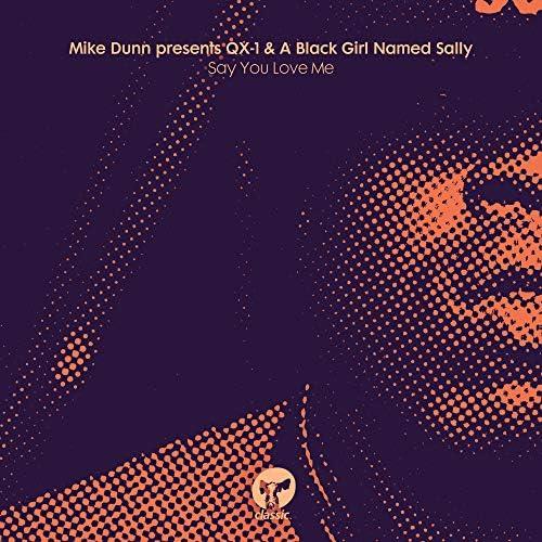 Mike Dunn, QX-1 & A Black Girl Named Sally
