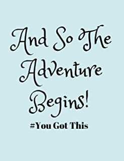 And So the Adventure Begins! #you Got This: Job Change Journal/Planner for a New Job Search or Career Shift (Blank Lined N...
