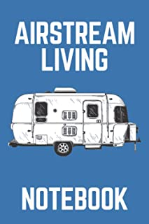 Airstream Living Notebook: Camping Journal and Family RV Travel Logbook, Memory Book For Adventure Notes, Campground Summe...
