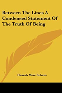 Between The Lines A Condensed Statement Of The Truth Of Being