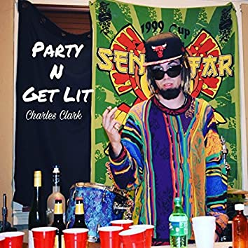 Party and Get Lit