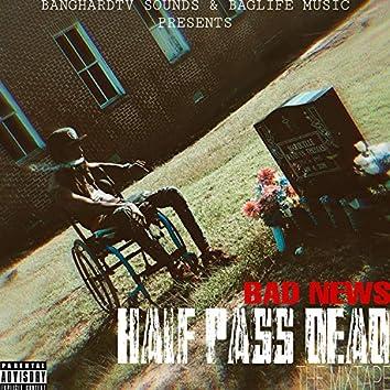 Half Pass Dead