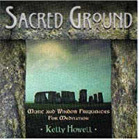 Sacred Ground: Music and Window Frequencies for Meditation (Music & Window Frequencies for Meditation)