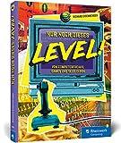 Nur noch dieses Level!: Retrogames und Computergeschichten aus den 80er- und 90er-Jahren. Der...