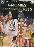 Les momies et leurs fascinants secrets (Passion de l'Égypte)