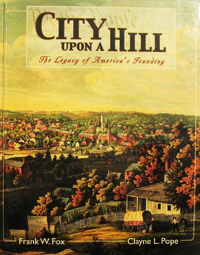 City Upon a Hill: The Legacy of America's Founding