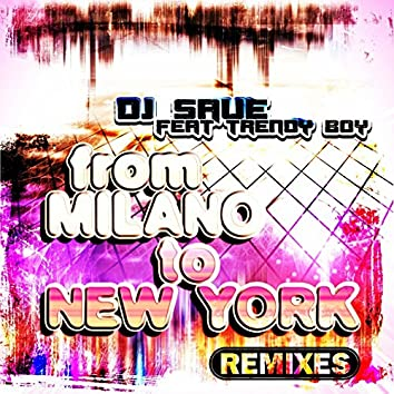 From Milano to New York (feat. Trendy Boy) [Remixes]