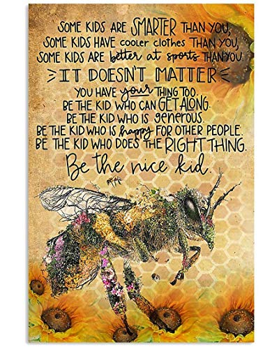 Teacher Bee Sunflowers Some Kids are Smarter Than You Be The Nice Kid Wall Art Print Poster, Canvas Gallery Wraps Wall Decoration