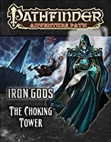 Pathfinder Adventure Path: Iron Gods Part 3 - The Choking Tower by Ron Lundeen(2014-11-04)