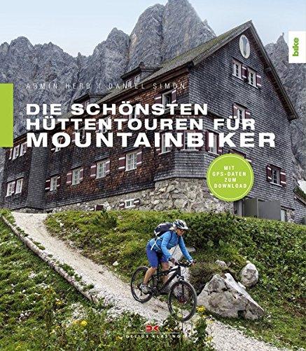 Die schönsten Hüttentouren für Mountainbiker