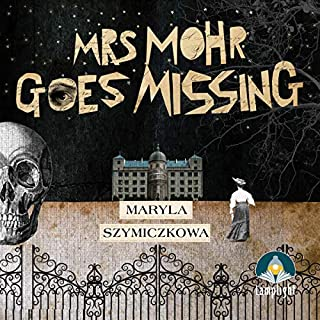 Mrs Mohr Goes Missing, Book 1                   By:                                                                                                                                 Maryla Szymiczkowa                               Narrated by:                                                                                                                                 Mary Woodvine                      Length: 10 hrs and 21 mins     Not rated yet     Overall 0.0