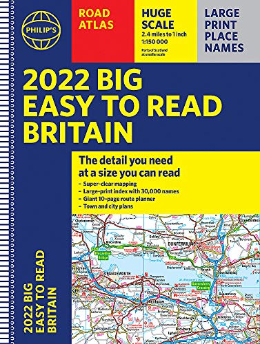 2022 Philip's Big Easy to Read Britain Road Atlas: (A3 Spiral binding) (Philip's Road Atlases)