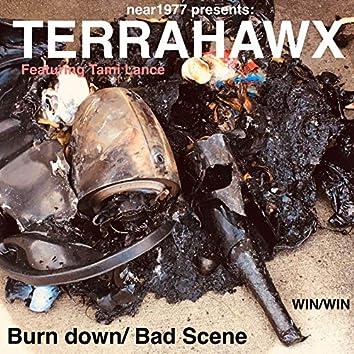 Burn Down / Bad Scene