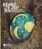 Bewegte Zeiten - Archäologie in Deutschland