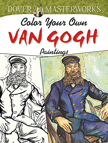 Dover Masterwork Color Your Own Van Gogh Painting Book (Adult Coloring)