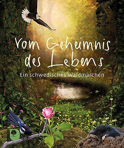 Vom Geheimnis des Lebens: Ein schwedisches Waldmärchen (Eschbacher Mini)