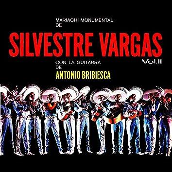 Mariachi Monumental De Silvestre Vargas Con La Guitarra De Antonio Bibriesca, Vol. II
