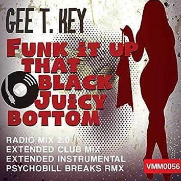 Funk It up That Black Juicy Bottom