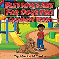 Blessings Are For Dogs Too Coloring Book