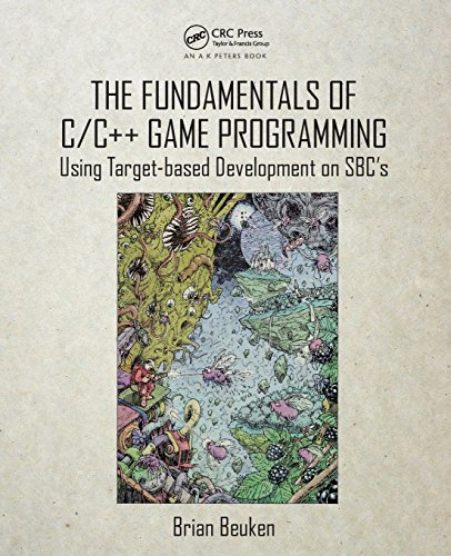 The Fundamentals of C/C++ Game Programming: Using Target-based Development on SBC\'s