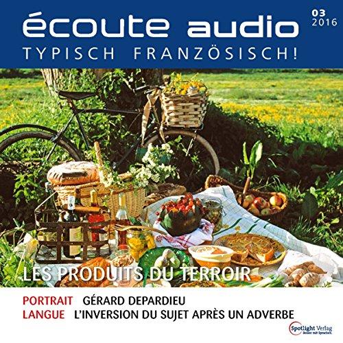 Écoute audio - Les produits du terroir. 03/2016 audiobook cover art