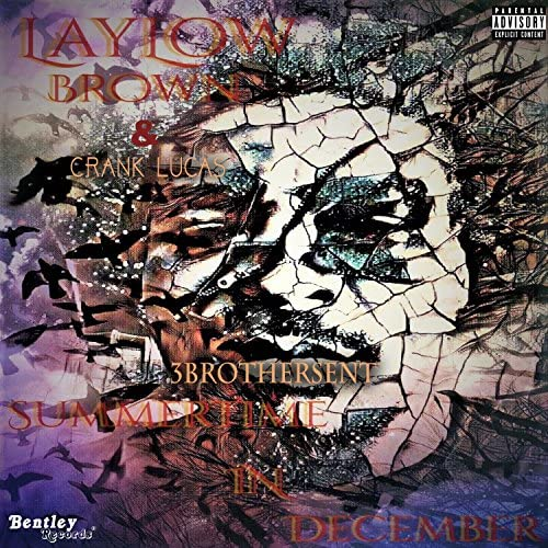 3Brothers Ent feat. Laylow Brown & Crank Lucas