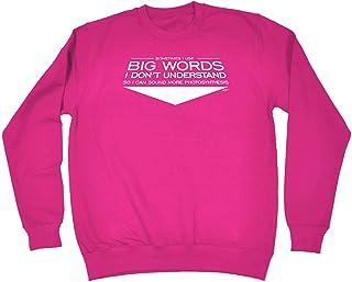 123t Funny Novelty Funny Sweatshirt - Sometimes I Use Big Words I Dont Understand - Sweater Jumper