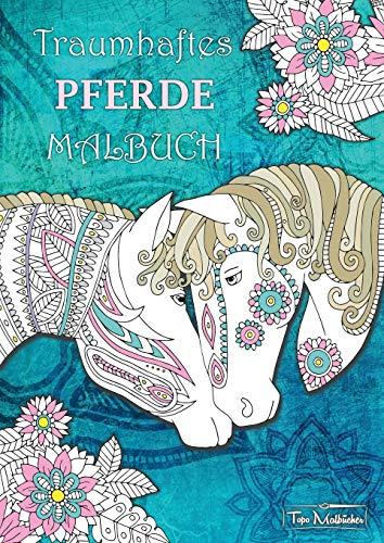 Traumhaftes Pferde Malbuch: Malbuch für Erwachsene mit traumhaften Pferdemotiven
