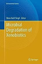 Microbial Degradation of Xenobiotics