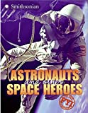 Astronauts and Other Space Heroes (FYI: For Your Information)