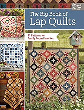 The Big Book of Lap Quilts  51 Patterns for Family Room Favorites