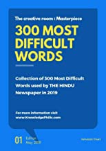 Masterpiece 300 Most Difficult Words used by The Hindu Newspaper in 2019 (English Book 1)
