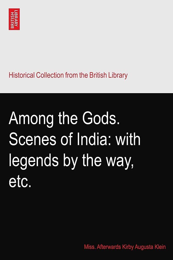 放棄するビルダーチャペルAmong the Gods. Scenes of India: with legends by the way, etc.