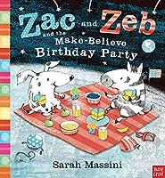 Zac and Zeb and the Make Believe Birthday Party (Zac & Zeb)