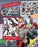 Avengers assemble. I miei trasferelli. Crea e personalizza le tue storie: 1