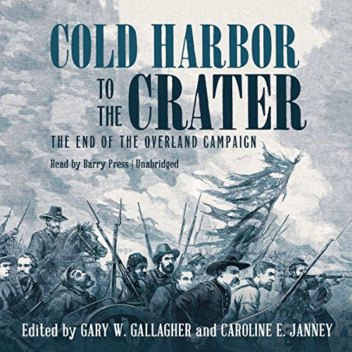 Cold Harbor to the Crater audiobook cover art