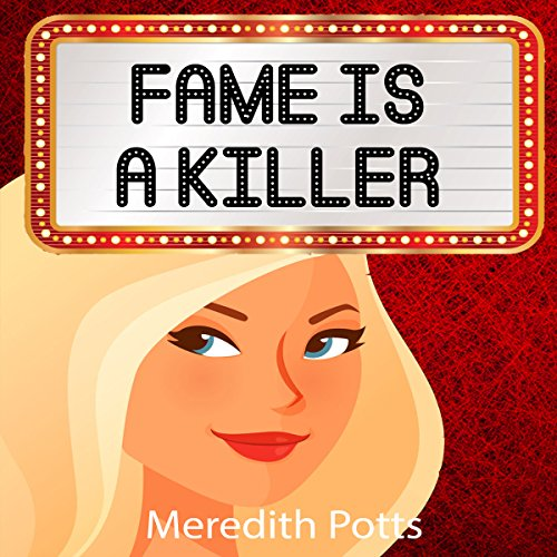 Fame Is a Killer     Hope Hadley Cozy Mystery Series, Book 1              By:                                                                                                                                 Meredith Potts                               Narrated by:                                                                                                                                 Rachel Carr                      Length: 2 hrs and 7 mins     44 ratings     Overall 3.6