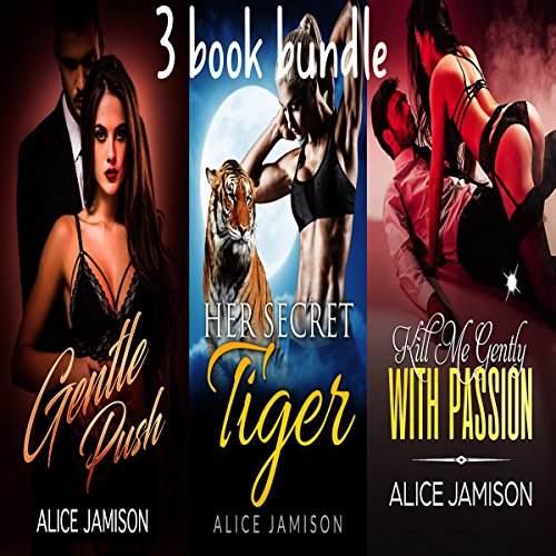 Couverture de Gentle Push, Her Secret Tiger, Kill Me Gently with Passion 3 Book Bundle