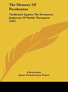 The Memory of Pocahontas: Vindicated Against the Erroneous Judgment of Waddy Thompson (1847)