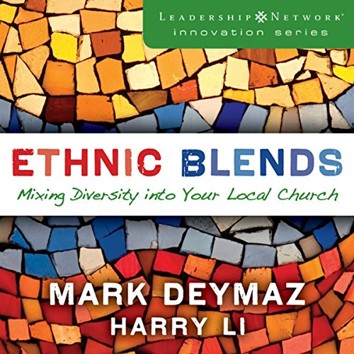 Ethnic Blends: Mixing Diversity into Your Local Church audiobook cover art